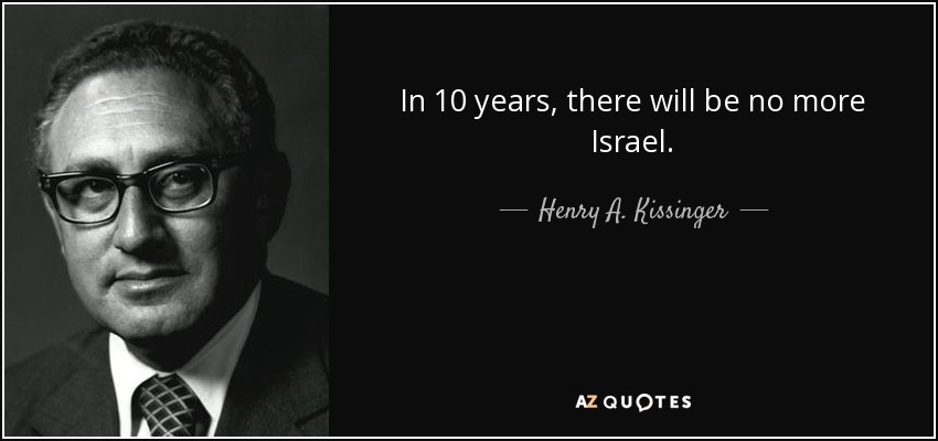 quote-in-10-years-there-will-be-no-more-israel-henry-a-kissinger-65-36-96.jpg