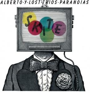ALBERTO Y LOST TRIOS PARANOIAS『Skite』
