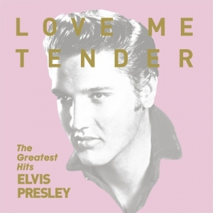 Elvis Presley『LOVE ME TENDER The Greatest Hits』