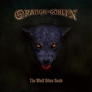 ORANGE GOBLIN『The Wolf Bites Back』