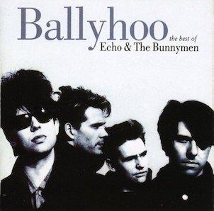 Ballyhoo The Best Of Echo The Bunnymen