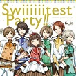 Swiiiiiitest Party!!s